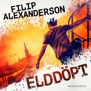 «Elddöpt» by Filip Alexanderson