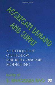 Aggregate Demand and Supply: A Critique of Orthodox Macroeconomic Modelling