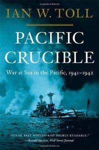 Pacific Crucible: War at Sea in the Pacific, 1941-1942 (repost)