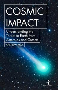 Cosmic Impact: Understanding the Threat to Earth from Asteroids and Comets (Hot Science)