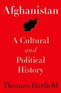 Afghanistan: A Cultural and Political History (Princeton Studies in Muslim Politics) (Repost)