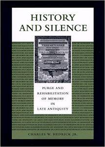 History and Silence: Purge and Rehabilitation of Memory in Late Antiquity [Repost]