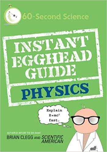 Instant Egghead Guide: Physics (Repost)