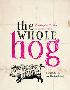 The Whole Hog: Recipes & Lore for Everything but the Oink (repost)