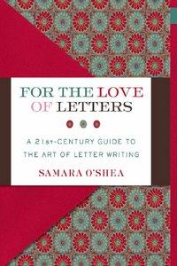 For the Love of Letters: A 21st-Century Guide to the Art of Letter Writing (Repost)