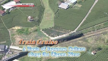 NHK - Train Cruise: A Taste of Japanese Culture along the Oigawa River (2013)