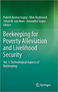Beekeeping for Poverty Alleviation and Livelihood Security: Vol. 1: Technological Aspects of Beekeeping