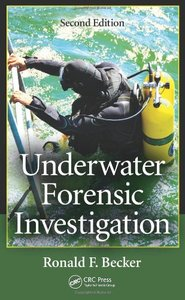 Underwater Forensic Investigation, Second Edition (Repost)