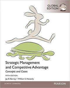 Strategic Management and Competitive Advantage Concepts and Cases, Global Edition  [Repost]