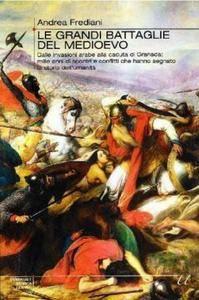 Andrea Frediani - Le grandi battaglie del Medioevo