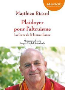 """Matthieu Ricard, """"Plaidoyer pour l'altruisme - La force de la bienveillance"""""""