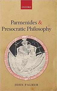 Parmenides and Presocratic Philosophy