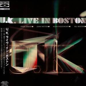 U.K. - Live In Boston (2007) {2010, Blu-Spec CD, Japan}