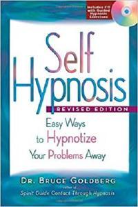 Auto-hypnose: moyens faciles d'hypnotiser vos problèmes - Édition révisée