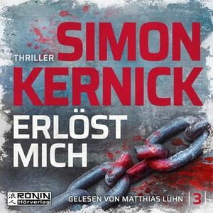 «Dennis Milne - Band 3: Erlöst mich» by Simon Kernick