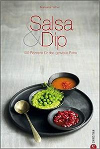 Salsa & Dip: 100 Rezepte für das gewisse Extra (Cook & Style) [Repost]
