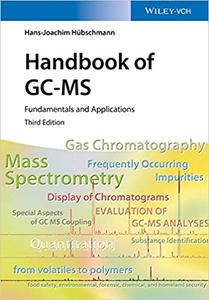 Handbook of GC-MS: Fundamentals and Applications Ed 3