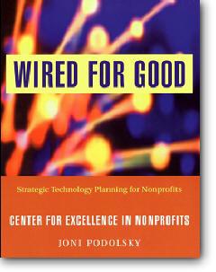 Joni Podolsky, «Wired for Good: Strategic Technology Planning for Nonprofits»