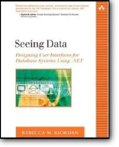 Rebecca M. Riordan, «Seeing Data : Designing User Interfaces for Database Systems Using .NET»