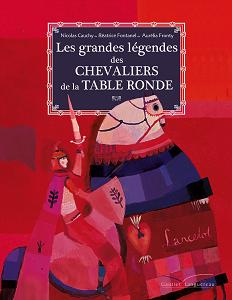 Les Grandes Légendes des Chevaliers de la Table Ronde