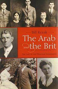 The Arab and the Brit: The Last of the Welcome Immigrants