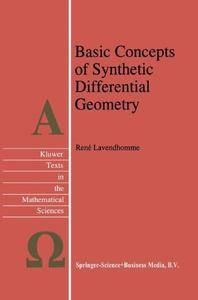 Basic Concepts of Synthetic Differential Geometry (Texts in the Mathematical Sciences)