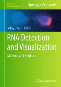 RNA Detection and Visualization: Methods and Protocols