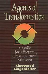 Agents of Transformation: A Guide for Effective Cross-Cultural Ministry