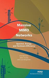 Massive MIMO Networks Spectral, Energy, and Hardware Efficiency
