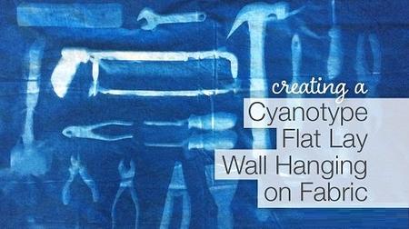 Creating a Cyanotype Flat Lay Wall Hanging on Fabric