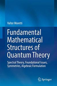 Fundamental Mathematical Structures of Quantum Theory (repost)