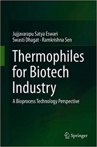 Thermophiles for Biotech Industry: A Bioprocess Technology Perspective