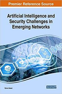 Artificial Intelligence and Security Challenges in Emerging Networks (Advances in Computational Intelligence and Robotics)