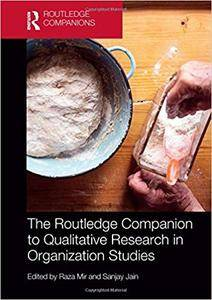 The Routledge Companion to Qualitative Research in Organization Studies
