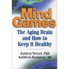 Mind Games - The Aging Brain and How to Keep It Healthy