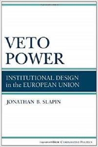 Veto Power: Institutional Design in the European Union (New Comparative Politics)