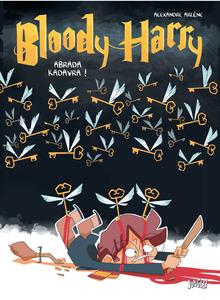 Bloody Harry - Tome 2 - Abrada Kadavra