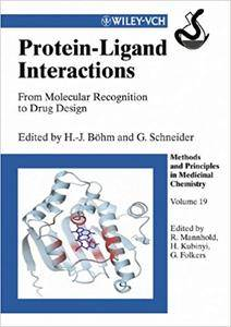 Protein-Ligand Interactions: From Molecular Recognition to Drug Design, Volume 19 (Repost)