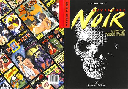 Avventure Noir - Volume 1 - La Guida Agli Epigoni Di Diabolik, Kriminal E Satanik