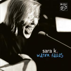 Sara K. - Water Falls (2002/2019) [Official Digital Download]