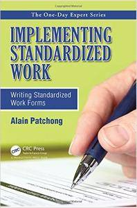 Implementing Standardized Work: Writing Standardized Work Forms