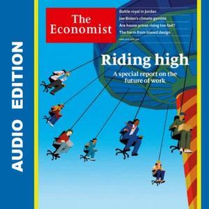 The Economist • Audio Edition • 10 April 2021