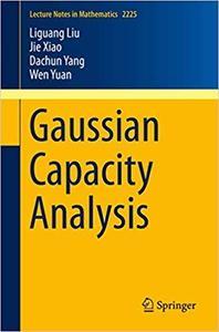 Gaussian Capacity Analysis (Repost)