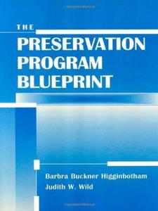The Preservation Program Blueprint (Frontiers of Access to Library Materials, 6)