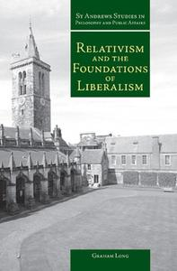 «Relativism and the Foundations of Liberalism» by Graham Long