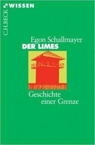 Der Limes: Geschichte einer Grenze, Auflage: 3