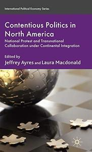 Contentious Politics in North America: National Protest and Transnational Collaboration under Continental Integration (Internat