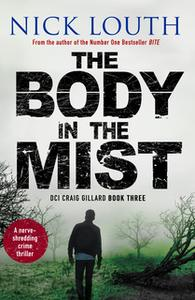 «The Body in the Mist» by Nick Louth