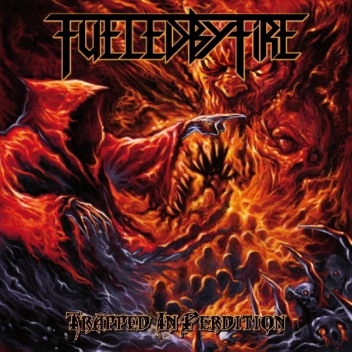 Fueled By Fire - Trapped In Perdition (2013)