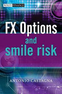 FX Options and Smile Risk (The Wiley Finance Series) [Repost]